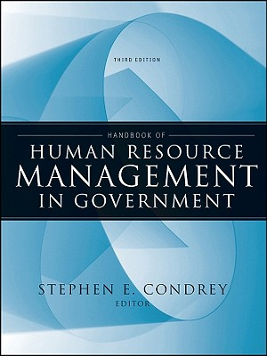 Handbook of Human Resource Management in Government By Condrey, Stephen E. (EDT)/ Perry, James L. (EDT)