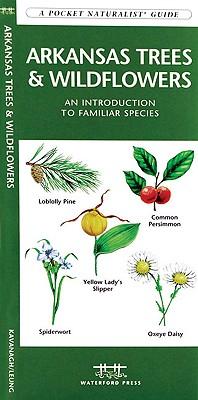 Arkansas Trees & Wildflowers By Kavanagh, James/ Leung, Raymond (ILT)